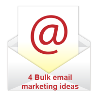 4 Bulk email marketing ideas